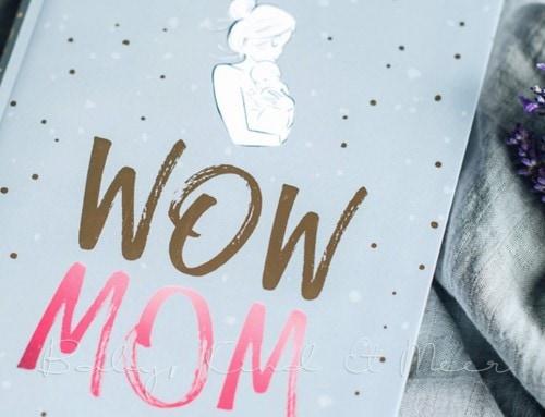 WOW MOM – DER MAMA-MUTMACHER FÜRS ERSTE JAHR MIT KIND